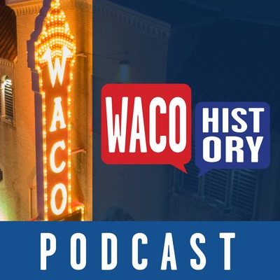 Waco History Podcast