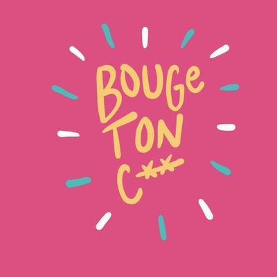 Bouge ton c**: entreprendre #sansfiltre