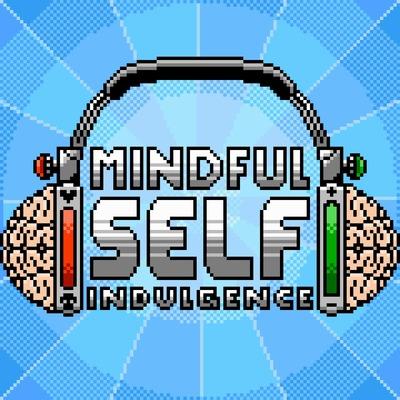 Mindful Self Indulgence