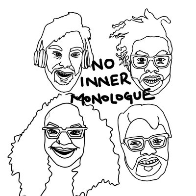 The No Inner Monologue Podcast