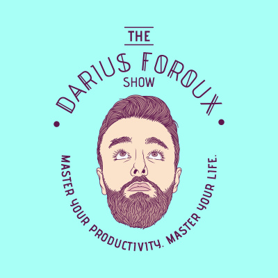 The Darius Foroux Show: Master Your Productivity. Master Your Life.
