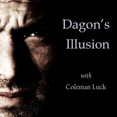 Dagon's Illusion with Coleman Luck