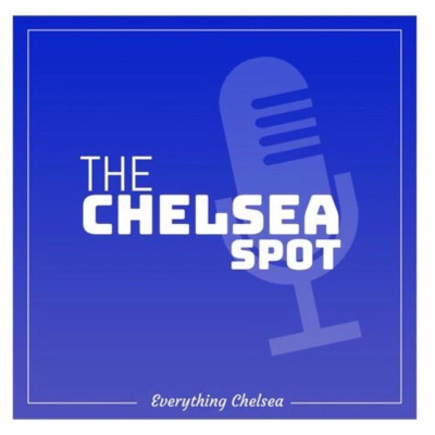 The Chelsea Spot Podcast