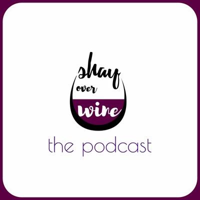 Shay Over Wine