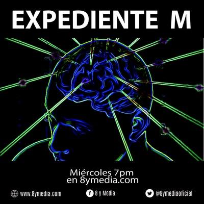 Expediente M - 8yMedia