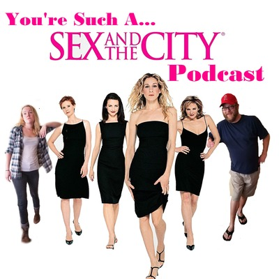 You're Such A Sex and the City Podcast