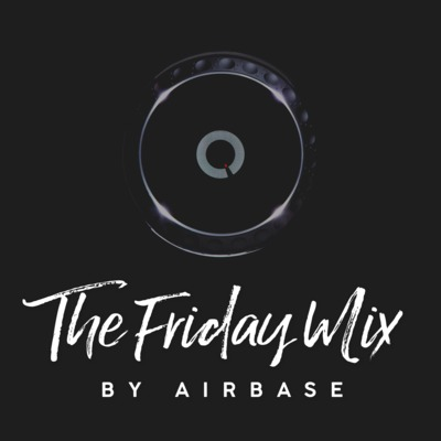 The Friday Mix – EDM podcast by Airbase