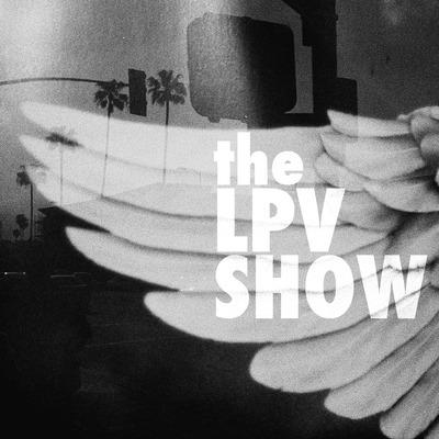 The LPV Show