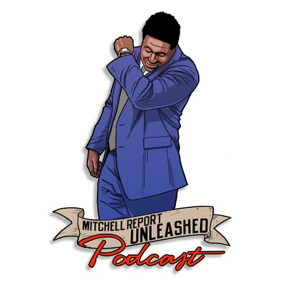 Mitchell Report Unleashed Podcast