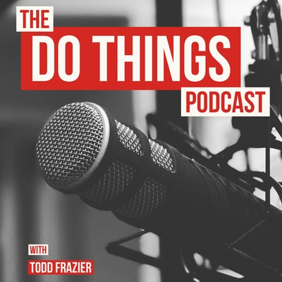 DO THINGS Podcast