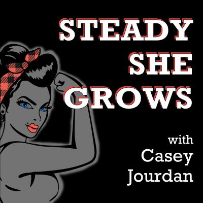 Steady She Grows