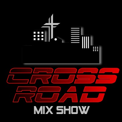 The CrossRoad Mix-Show