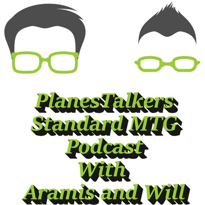 PlanesTalkers Standard MTG Podcast - Magic: The Gathering