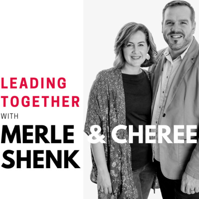 Leading Together with Merle & Cheree Shenk