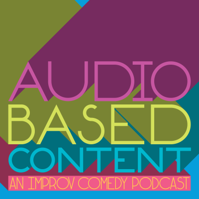 Audio Based Content: an Improv Comedy Podcast
