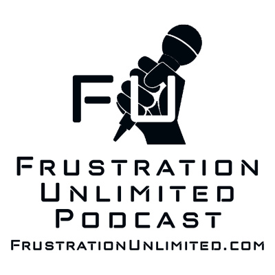 FU Podcast - Frustration Unlimited Podcast