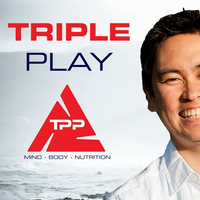 Triple Play Performance Podcast - Mind | Body | Nutrition