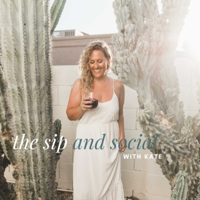 The Sip and Social with Kate