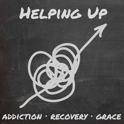 Helping Up // Addiction, Recovery, and Grace