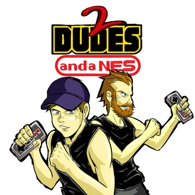 2 Dudes and a NES Retro Gaming Podcast