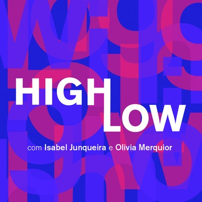 High Low Podcast | Moda para ouvir e refletir
