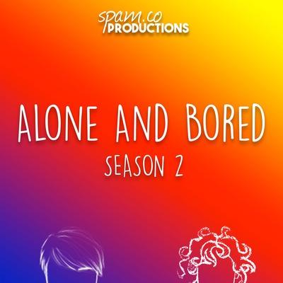 Alone And Bored: Season 2