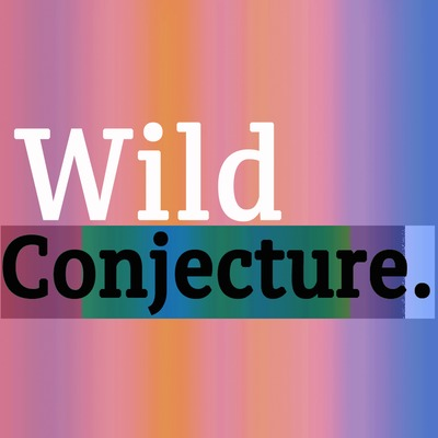 Wild Conjecture