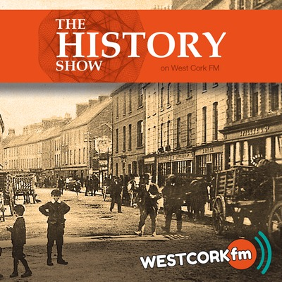 The History Show on West Cork FM