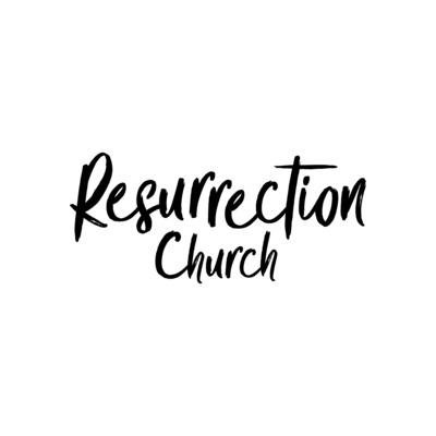 Resurrection Church Sermons