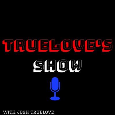 Truelove's Show