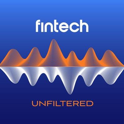 Fintech Unfiltered