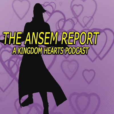 The Ansem Report: A Kingdom Hearts Podcast