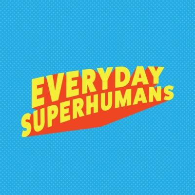 Everyday Superhumans