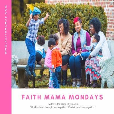 Faith Mamas Podcast