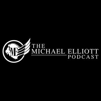 The Michael Elliott Podcast