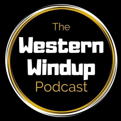 The Western Windup