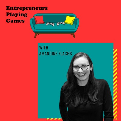 Entrepreneurs Playing Games - podcast edition