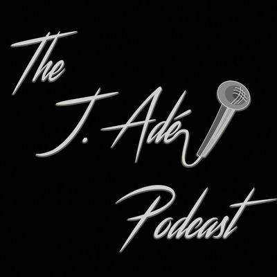 The J Ade Podcast
