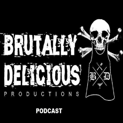 The Brutally Delicious Podcast