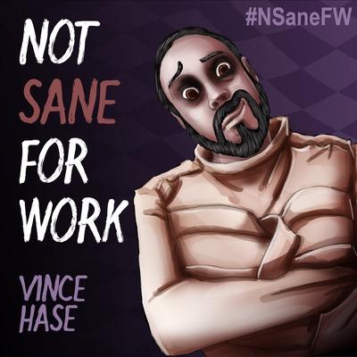 Not Sane For Work