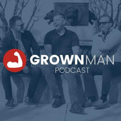 The Grown Man Podcast