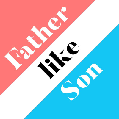 Father Like Son