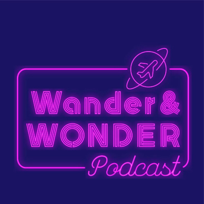 The Wander and Wonder Podcast