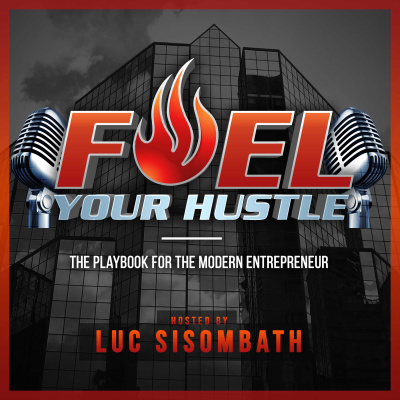 Fuel Your Hustle Radio The Playbook For The Modern Entrepreneur