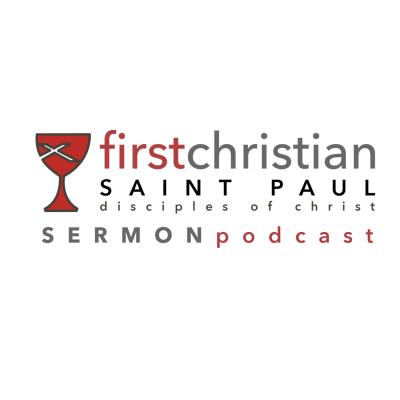 First Christian St. Paul Sermon Podcast