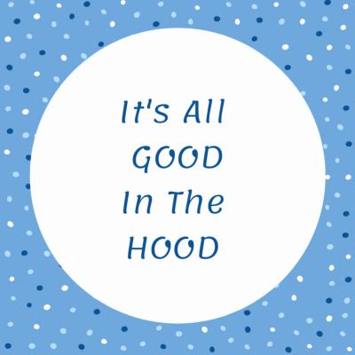 It's All Good in the Hood