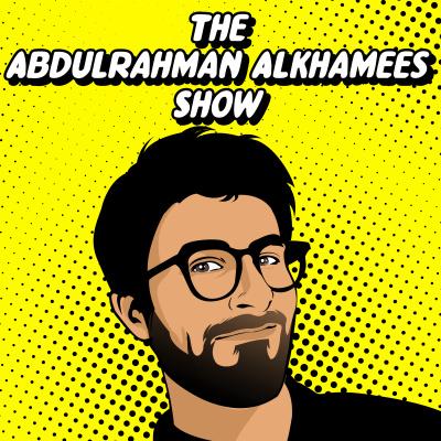 The Abdulrahman Alkhamees Show