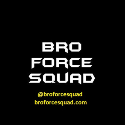 The Bro Force Squad Podcast
