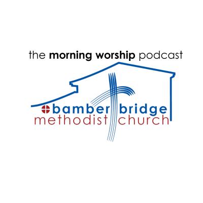 Bamber Bridge Methodist Church Morning Worship