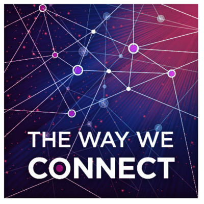 The Way We Connect